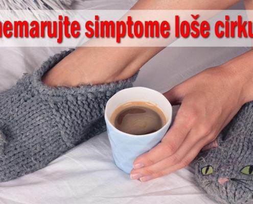 Ne zanemarujte simptome loše cirkulacije