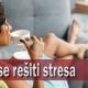 Kako se rešiti stresa